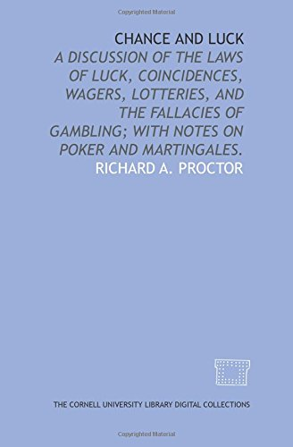 9781429700931: Chance and luck: a discussion of the laws of luck, coincidences, wagers, lotteries, and the fallacies of gambling; with notes on poker and martingales.