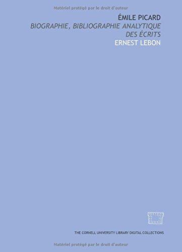ile Picard: biographie, bibliographie analytique des its: Ernest Lebon
