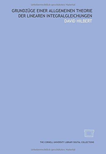 9781429702362: Grundzüge einer allgemeinen Theorie der linearen Integralgleichungen