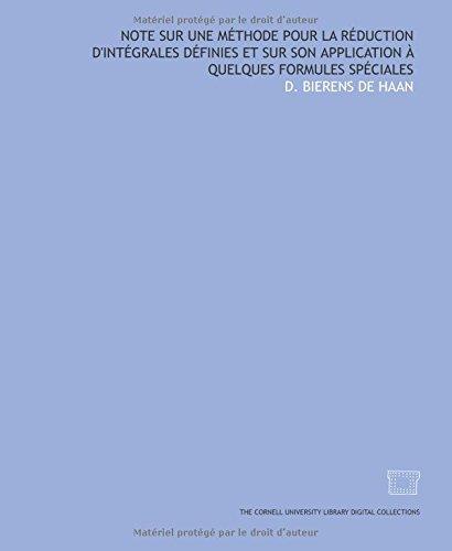 9781429703765: Note sur une méthode pour la réduction d'intégrales définies et sur son application à quelques formules spéciales (French Edition)