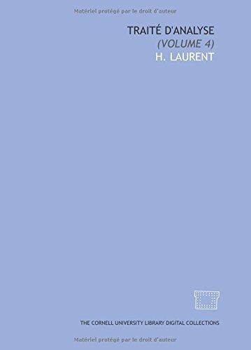 Traité d'analyse: (Volume 4) (French Edition): H. Laurent
