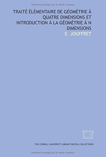Traité élémentaire de géométrie à quatre dimensions et ...