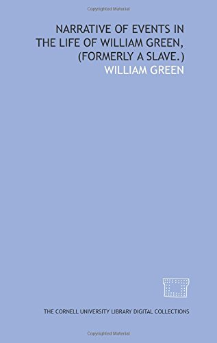 9781429717373: Narrative of events in the life of William Green, (formerly a slave.)
