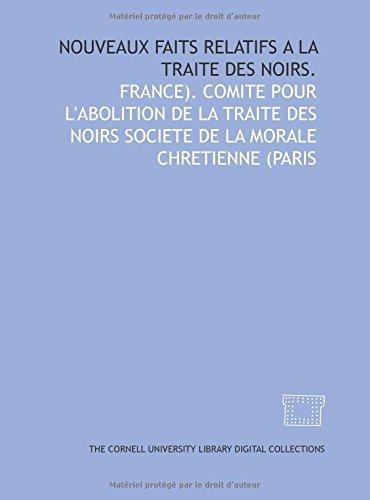 9781429718042: Nouveaux faits relatifs a la traite des noirs. (French Edition)