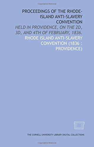 9781429720021: Proceedings of the Rhode-Island Anti-slavery Convention: held in Providence, on the 2d, 3d, and 4th of February, 1836.