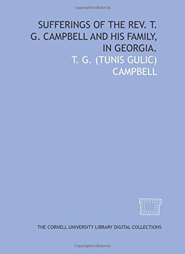9781429725453: Sufferings of the Rev. T. G. Campbell and his family, in Georgia.