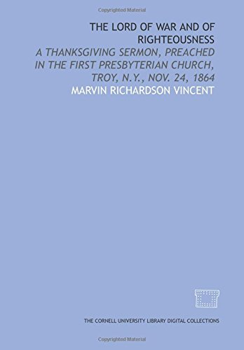 9781429729161: The Lord of war and of righteousness: a Thanksgiving sermon, preached in the First Presbyterian Church, Troy, N.Y., Nov. 24, 1864