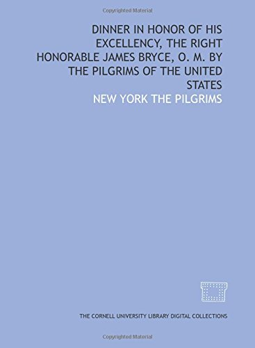 9781429735865: Dinner in honor of His Excellency, the Right Honorable James Bryce, O. M. by The Pilgrims of the United States