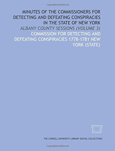 9781429737098: Minutes of the commissioners for detecting and defeating conspiracies in the State of New York: Albany County sessions (Volume 3)
