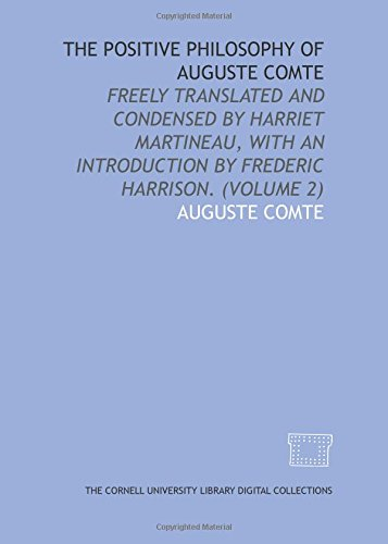 9781429739689: The positive philosophy of Auguste Comte: freely translated and condensed by Harriet Martineau, with an introduction by Frederic Harrison. (Volume 2)