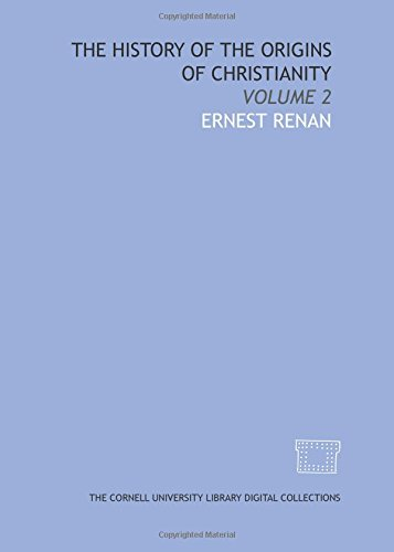 9781429740111: The history of the origins of Christianity: Volume 2
