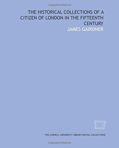9781429740562: The historical collections of a citizen of London in the fifteenth century
