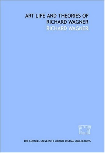 9781429741071: Art life and theories of Richard Wagner