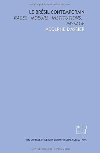 9781429741781: Le Brésil contemporain: Races.-Moeurs.-Institutions.-Paysage (French Edition)