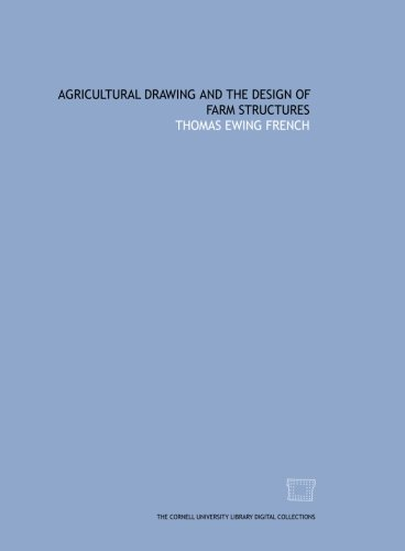 Agricultural drawing and the design of farm: Ewing French, Thomas
