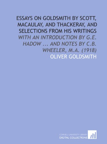Essays on Goldsmith by Scott, Macaulay, and: Oliver Goldsmith