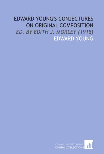 9781429763479: Edward Young's Conjectures on Original Composition: Ed. By Edith J. Morley (1918)