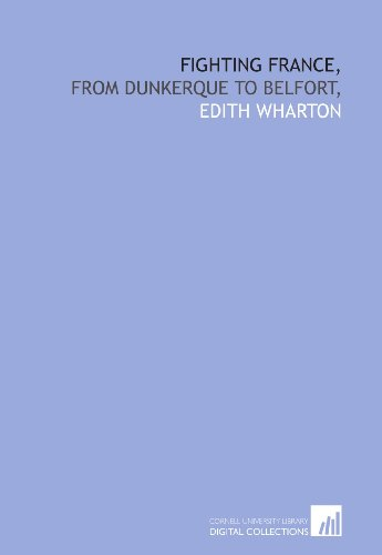 9781429763721: Fighting France,: from Dunkerque to Belfort,