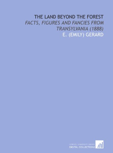 9781429763738: The Land Beyond the Forest: Facts, Figures and Fancies From Transylvania (1888)