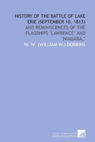 9781429763929: History of the battle of Lake Erie (September 10, 1813): and reminiscences of the flagships