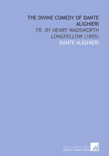 9781429765923: The Divine Comedy of Dante Alighieri: Tr. By Henry Wadsworth Longfellow (1895)