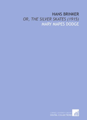 9781429766241: Hans Brinker: Or, the Silver Skates (1915)