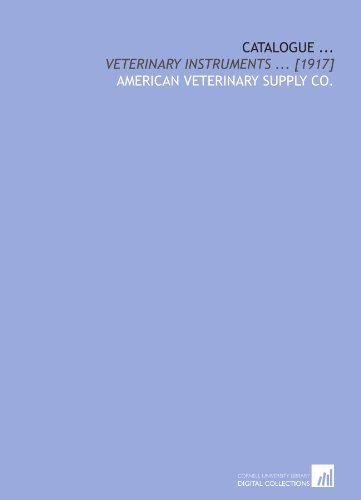 9781429772068: Catalogue ...: Veterinary instruments ... [1917]