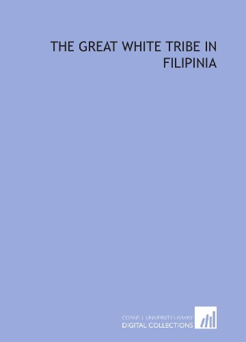9781429778916: The Great white tribe in Filipinia
