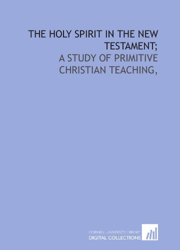 9781429782562: The Holy Spirit in the New Testament;: a study of primitive Christian teaching,