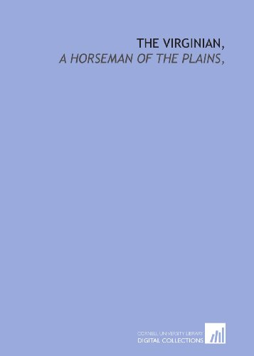 9781429783422: The Virginian,: a horseman of the plains,