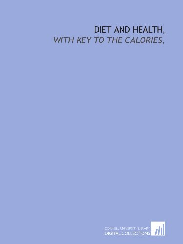 9781429784566: Diet and health,: with key to the calories,