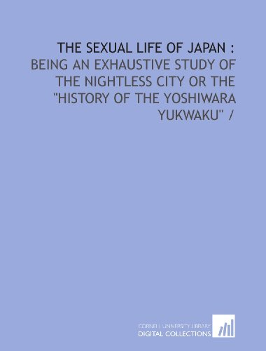 The sexual life of Japan :: being: De Becker, J.