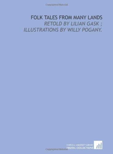 9781429786393: Folk tales from many lands: retold by Lilian Gask ; illustrations by Willy Pogany.
