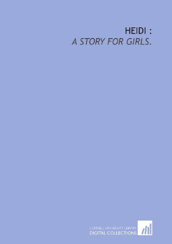 Heidi :: a story for girls. (9781429786515) by Johanna Spyri