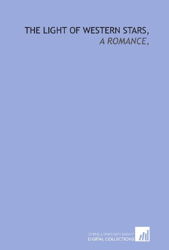 9781429786751: The light of western stars,: a romance,