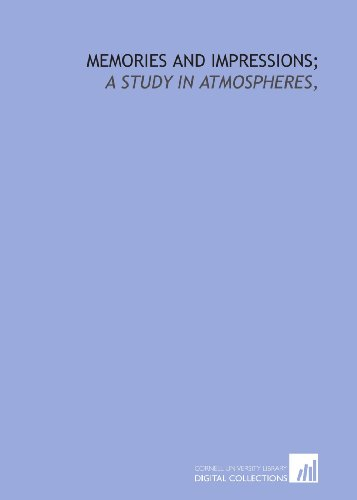 9781429787468: Memories and impressions;: a study in atmospheres,