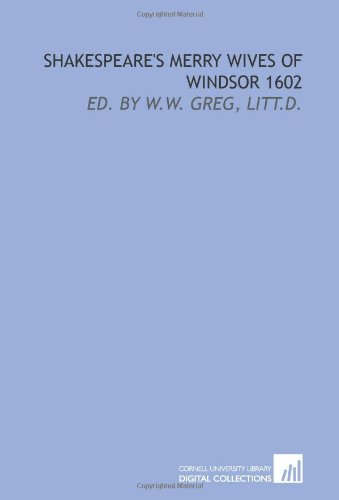 9781429788724: Shakespeare's Merry wives of Windsor 1602: ed. by W.W. Greg, Litt.D.