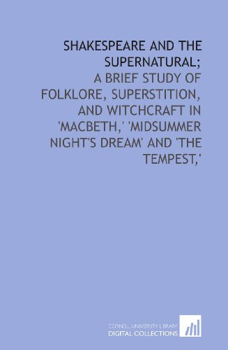 shakespeare and the supernatural a brief study of 9781429789714 shakespeare and the supernatural a brief study of folklore superstition