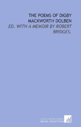 9781429791779: The poems of Digby Mackworth Dolben: ed. with a memoir by Robert Bridges.