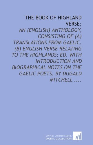 9781429794343: The book of Highland verse;: an (English) anthology, consisting of (a) Translations from Gaelic. (b) English verse relating to the Highlands; ed. with ... on the Gaelic poets, by Dugald Mitchell ....