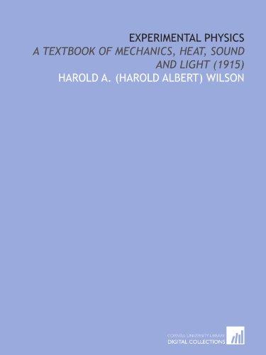 9781429798624: Experimental Physics: A Textbook of Mechanics, Heat, Sound and Light (1915)