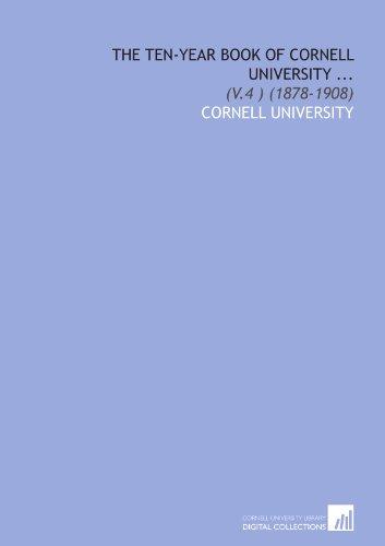 9781429799027: The Ten-Year Book of Cornell University ...: (V.4 ) (1878-1908)