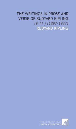 The Writings in Prose and Verse of Rudyard Kipling: (V.11 ) (1897-1937) (1429799404) by Rudyard Kipling
