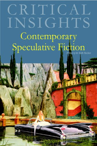 Contemporary Speculative Fiction (Critical Insights): M. Keith Booker