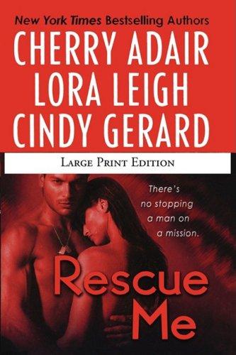 Rescue Me (1429942185) by Cherry Adair; Cindy Gerard; Lora Leigh