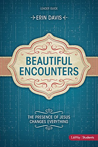 9781430026259: Beautiful Encounters: The Presence of Jesus Changes Everything (Leader Guide)