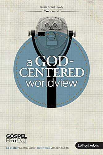 A God Centered Worldview: Small Group Study (Gospel Project (Tgp)): Chandler, Matt; Ziafat, Afshin;...