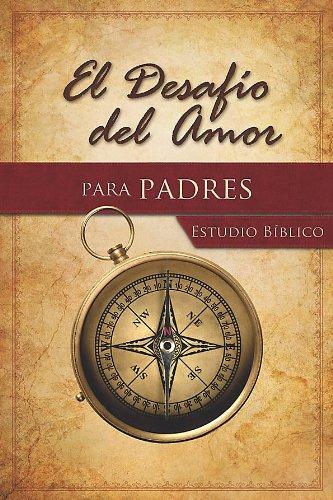 9781430031857: El Desafío del Amor Para Padres Estudio Bíblico (Spanish Edition)