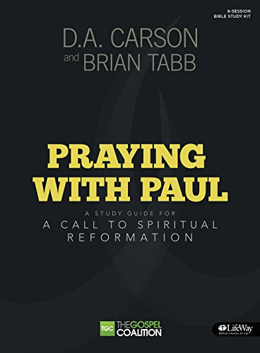 9781430032137: Praying With Paul: A Call to Spiritual Reformation (Gospel Coalition)