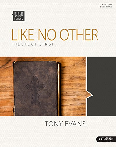 9781430035015: Bible Studies for Life: Like No Other - Bible Study Book: The Life Of Christ